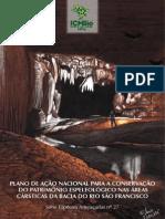 Plano de Ação Nacional para a Conservação do Patrimonio Espeleologico nas Areas Carsticas da Bacia do Rio Sao Francisco