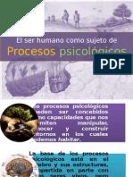 El Ser Humano y Los Procesos Psicologicos