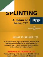 Splinting