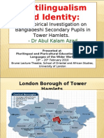 Multilingualism and Identity; Bangladeshis in Tower Hamlets; British Bangladeshi Children; Plurilinguialism; Theory of immigration