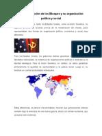 La Conformación de Los Bloques y Su Organización Política y Social