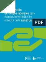 Guía de Prevención de Riesgos Laborales Para Mandos Intermedios en El Sector de La Construcción - Fundación Laboral de La C (Subido Por Williams Lillo)