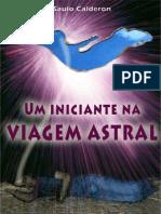 Um Iniciante Na Viagem Astral (Saulo Calderon)
