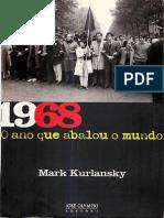 1968 - O Ano Que Abalou o Mundo