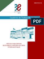 MÉTODO PARA DEFINIR ESCENARIOS COMPLEJOS DE CRISIS INTERNACIONALES Cuaderno de Trabajo Nº 10 2014