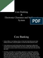 corebankingandelectronicclearancesettlementsystem-131008061745-phpapp01