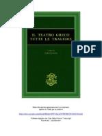 Il Teatro Greco - Tutte Le Tragedie