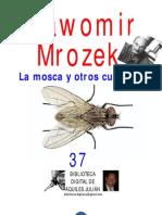 LA MOSCA Y OTROS CUENTOS, POR SLAWOMIR MROZEK