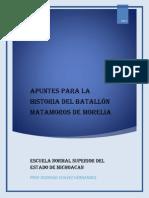 Apuntes Para La Historia Del Batallon de Matamoros de Morelia