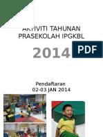 Aktiviti Tahunan Prasekolah Ipgkbl2014