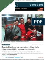 Ricardo Altamirano, De Campeón Con River de La Libertadores 1996 a Ponerse Una