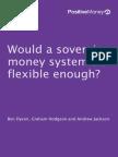Positive Money - Flexibility in a Sovereign Money System by Dyson, Hodgson, A. Jackson