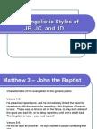 The Evangelistic Styles of JB, JC,