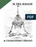 Magick Del Khaos & Chamanismo Urbano (Frater Sheosyrath, DKMU)