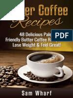 Butter Coffee Recipes_ 48 Delic - Sam Wharf