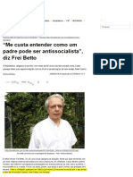 _Me Custa Entender Como Um Padre Pode Ser Antissocialista_, Diz Frei Betto - Brasileiros