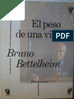 Bettelheim Bruno - El Peso De Una Vida.pdf
