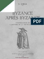 Byzance Après Byzance - Continuation de L'Histoire de La Vie Byzantine