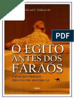 O Egito Antes dos Faraós e Suas Misteriosas Origens Pré-Históricas - Edward F. Malkowski.pdf