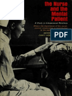 The Nurse and the Mental Patient; A Study in Interpersonal Relationship