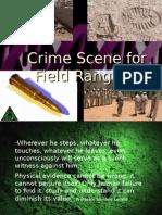 Crime Scene for Field Rangers