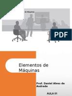 Elementos de Máquinas Prof Daniel - Aula 01