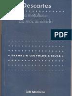 LEOPOLDO E SILVA, Franklin. Descartes, a Metafísica da Modernidade