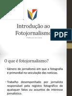 1. Introdução Ao Fotojornalismo