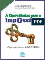 Livro a Chave Mestra Para o Impossível - o Que Aprendi Com Napoleon Hill