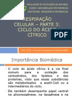 Aula - 5 - Respiração Celular – Parte 3 Ciclo Do Ácido Cítrico