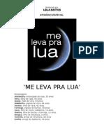 Série - 'Me Leva Pra Lua'