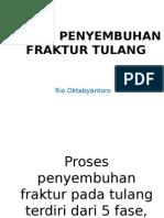 Proses Penyembuhan Fraktur