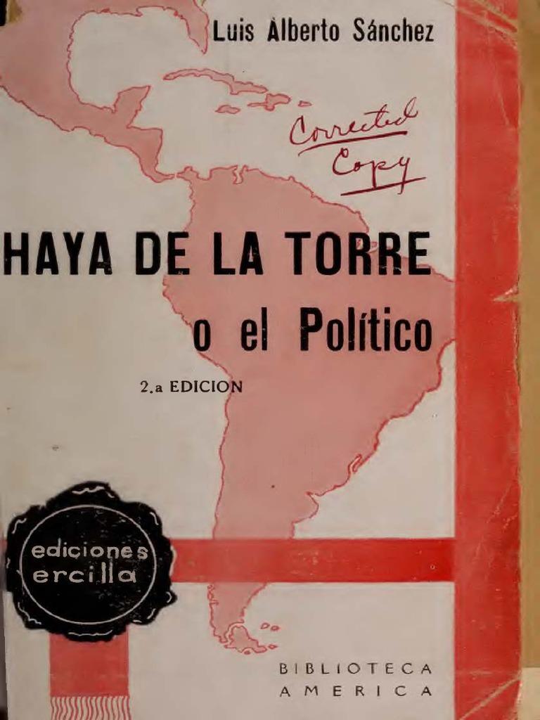 Haya de la Torre o el Político. Crónica de una vida sin tregua ...