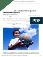 ONU_ Países Chegam a Acordo Sobre Nova Agenda de Desenvolvimento Pós-2015 _ ONU Brasil