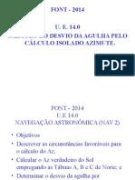 CIAGA NAV 2 U. E. 14.0 Calculo do Desvio da Agulha pelo Azimute do Sol. 2014.ppt