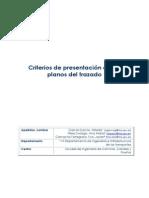 Criterios de Presentación de Los Planos Del Trazado
