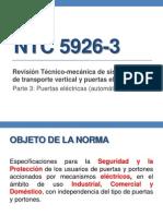 NTC 5926-3 Revisión Técnico-mecánica de sistemas de transporte vertical y puertas eléctricas.