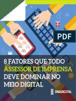 [eBook] - 8 Fatores Que Todo Assessor de Imprensa Deve Dominar No Meio Digital