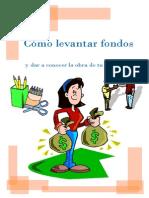 Como Levantar Fondos Con Licda Veronica Toj