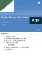 Linq to SQL vs Linq to Entities