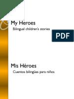 Mis Héroes - My Heroes