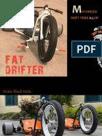 Fat Drifter Specs.