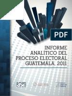 Informe Analítico del Proceso Electoral Guatemala 2011