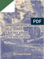ACONTECIMIENTOS ACTUALES EN EL MUNDO Y QUE NOS DEPARA EL FUTURO SIN DIOS