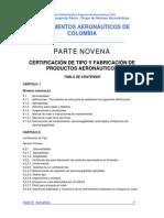 PARTE NOVENA - Certificación Tipo- Fabricación Productos Aeronáuticos