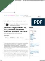 Teresina registra mais de 300 casos de violência contra o idoso só este ano - Piauí - Portal O Dia.pdf
