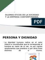 DILEMAS ETICOS DE LA SOCIEDAD Y LA EMPRESA CONTEMPORANEA GRUPO 7.pptx