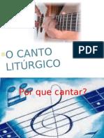 O CANTO LITURGICO.ppt