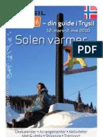 Trysil360 – din guide i Trysil, 12. mars–2. mai 2010