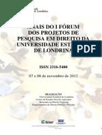 ANAIS - I Fórum Dos Projetos de Pesquisa Em Direito Da Universidade Estadual de Londrina